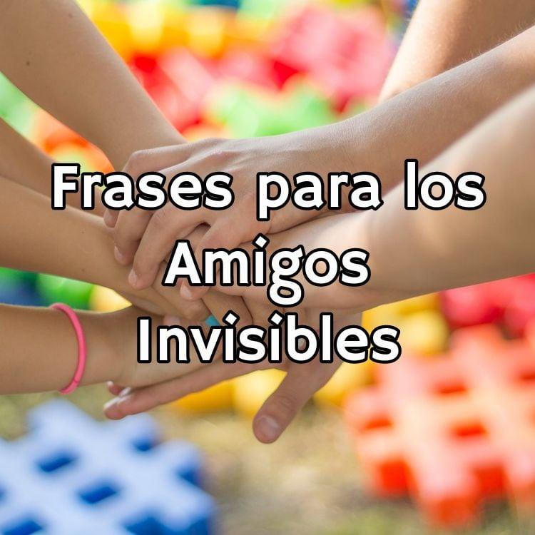 Las 10 Mejores Frases para amigos invisibles
