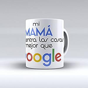 taza mi mama encuentra las cosas mejor que google